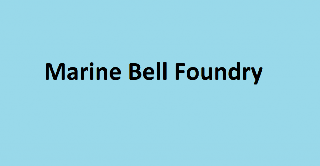 Marine Bell Foundry