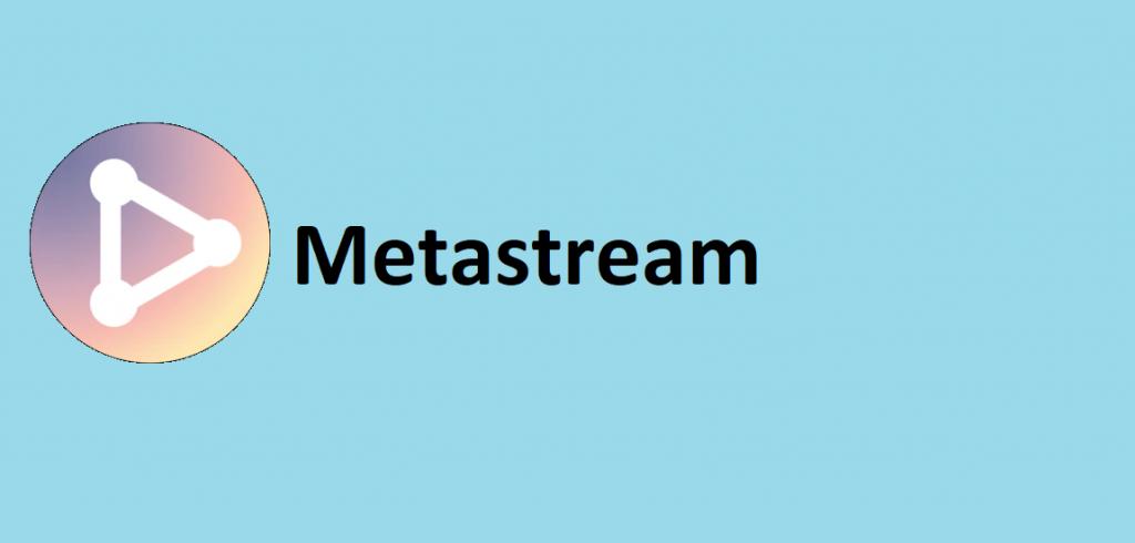 Metastream