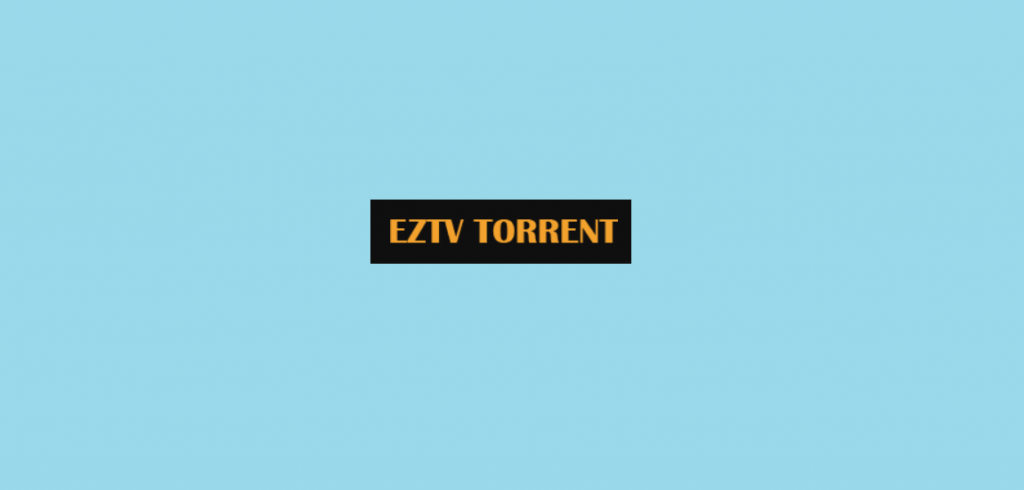 EZTV Torrent