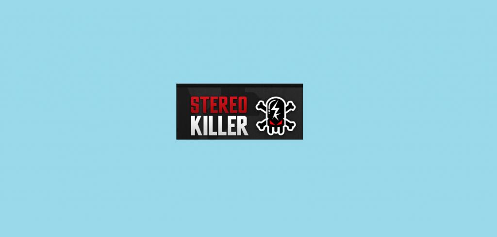 stereokiller