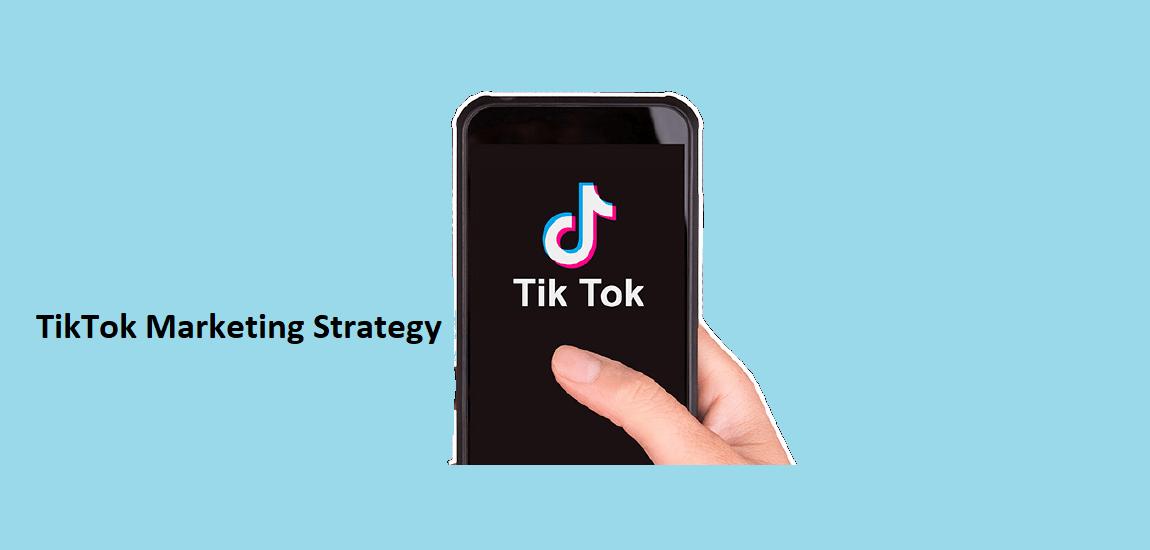 TikTok Marketing Strategy