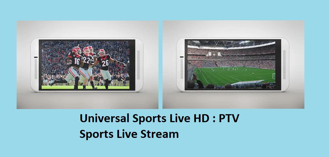 Universal Sports Live HD PTV Sports Live Stream