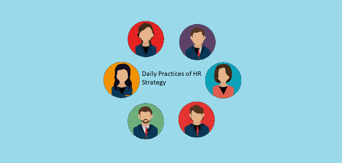 Daily Practices of HR Strategy