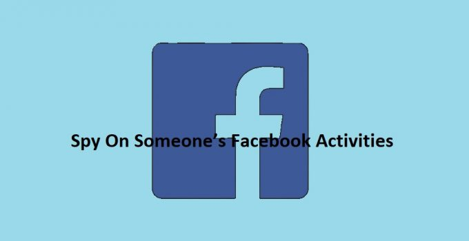 How To Spy On Someone's Facebook Activities Secretly and Remotely 3